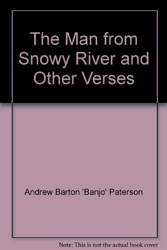 The Man from Snowy River and Other: Paterson, Andrew Barton