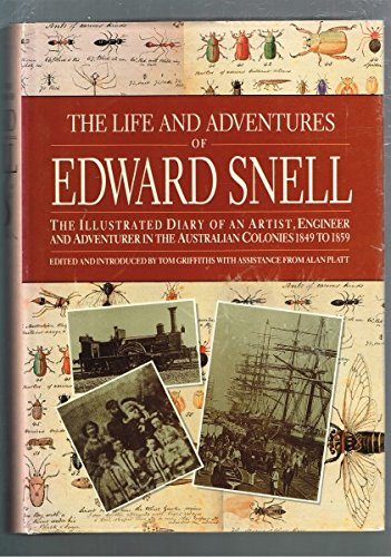 9780207155291: The Life and Adventures of Edward Snell - The Illustrated Diary of an Artist, Engineer and Adventurer in the Australian Colonies 1849 to 1959