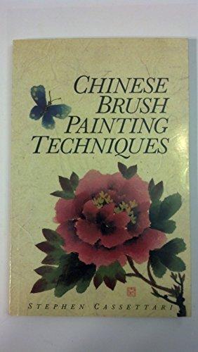 Chinese Brush Painting Techniques: A Beginner's Guide: Stephen Cassettari