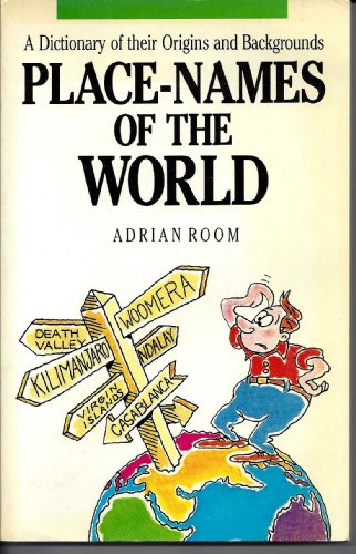Place Names of the World: A Dictionary: Adrian Room