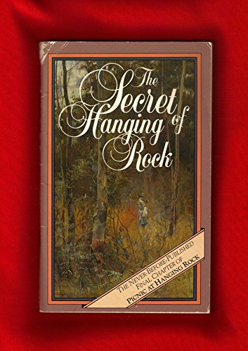 9780207155505: The Secret of Hanging Rock: Joan Lindsay's Final Chapter