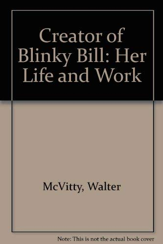 9780207156120: Creator of Blinky Bill: Her Life and Work