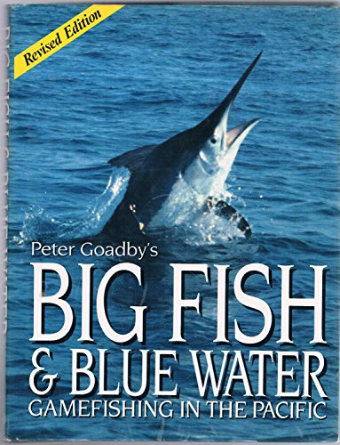 9780207156700: Big Fish and Blue Water: Game Fishing in the Pacific