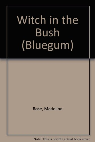 9780207157134: Witch in the Bush (Bluegum)