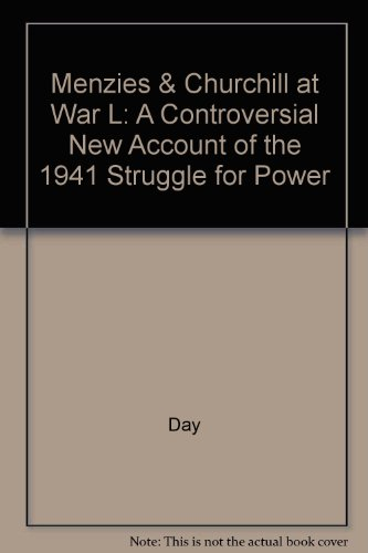 9780207157417: Menzies & Churchill at War L: A Controversial New Account of the 1941 Struggle for Power