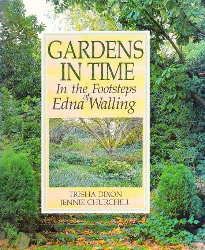 9780207157509: Gardens in Time: In the Footsteps of Edna Walling