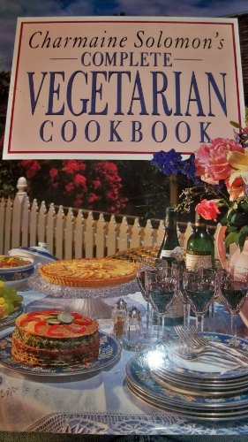 Charmaine Solomon's COMPLETE VEGETARIAN COOKBOOK: Solomon, Charmaine