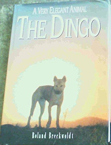 The Dingo. A Very Elegant Animal.: Breckwoldt, Roland.
