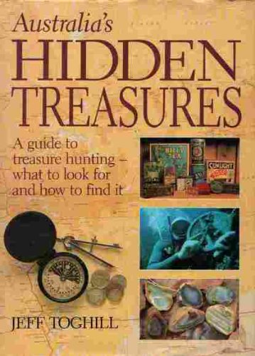9780207159107: Australias Hidden Treasures: Guide to Treasure Hunting - What to Look for and How to Find It
