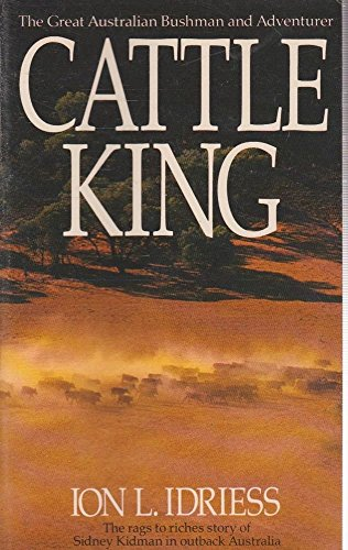 9780207159404: Cattle King: The Rags-to-Riches Story of Sydney Kidman in Outback Australia
