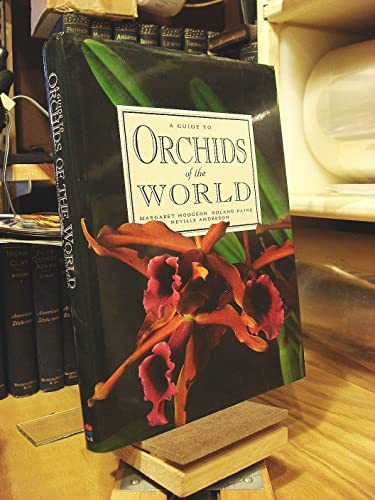 Guide to Orchids of the World: Hodson, Margaret; Paine, Roland; Anderson, Neville