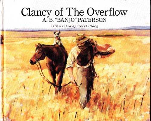 "banjo paterson clancy of the overflow Analyzing: clancy of the overflow clancy of the overflow banjo paterson i had written him a letter which i had, for want of better knowledge, sent to where i met him down the lachlan, years ago, he was shearing when i knew him, so i sent the letter to him, just ""on spec"", addressed as follows: ""clancy, of the overflow""."