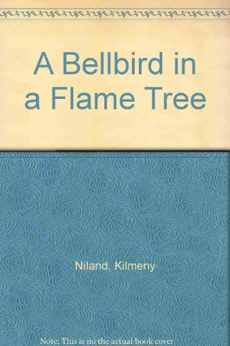 9780207162534: A Bellbird in a Flame Tree