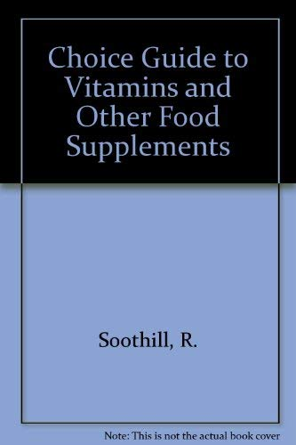 CHOICE GUIDE TO VITAMINS AND OTHER SUPPLEMENTS,THE