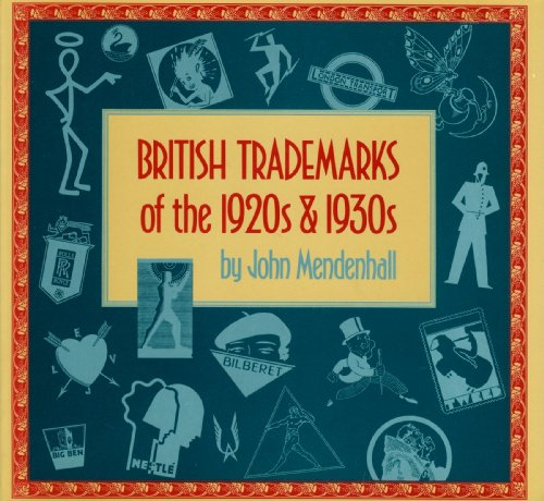 9780207164675: British Trademarks of the Nineteen Twenties and Nineteen Thirties