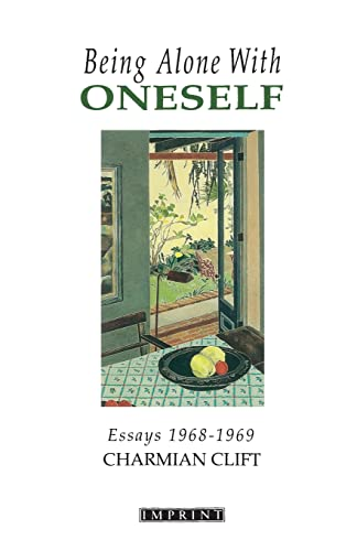 Being Alone with Oneself. Essays 1968 - 1969 Edited and Introduced by Nadia Wheatley