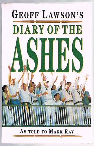 9780207166648: Geoff Lawson's Diary Of The Ashes