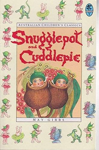 Snugglepot and Cuddlepie: Gibbs, May