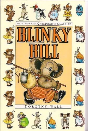 The Complete Adventures of Blinky Bill (Bluegum / Australian Children's Classics) (020716732X) by Dorothy Wall