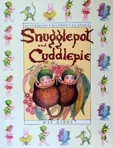9780207167386: The Complete Adventures of Snugglepot and Cuddlepie