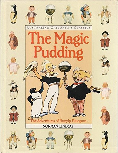 The Magic Pudding The Adventures of Bunyip: Lindsay,Norman