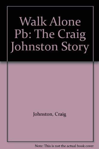 9780207168185: Walk Alone Pb: The Craig Johnston Story