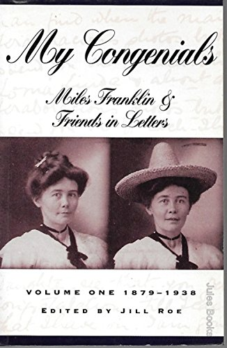 9780207169250: My congenials: Miles Franklin & friends in letters (Imprint lives)