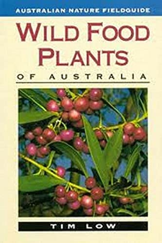 Wild Food Plants of Australia (0207169306) by Tim Low