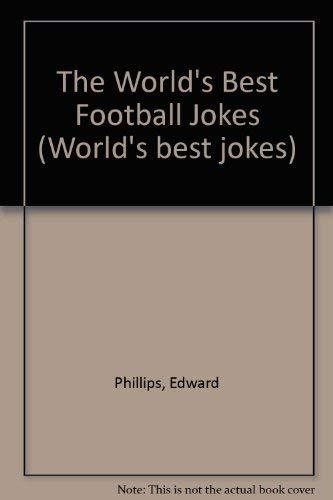 9780207169571: THE WORLD'S BEST FOOTBALL JOKES (WORLD'S BEST JOKES)