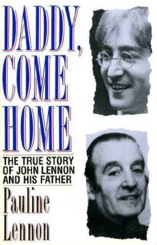 9780207169960: Daddy Come Home: True Story of John Lennon and His Father