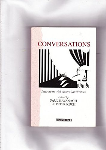 Conversatrions - I'views with Austrralian Writers.: Paul Kavanagh &