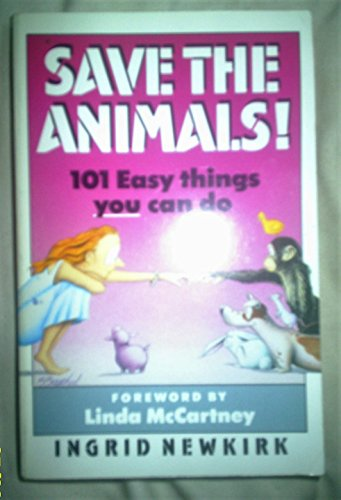 Save the Animals! (020717072X) by INGRID NEWKIRK