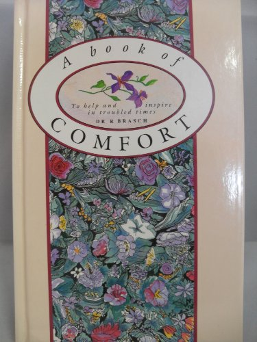 A Book of Comfort: To Help and Inspire in Troubled Times.