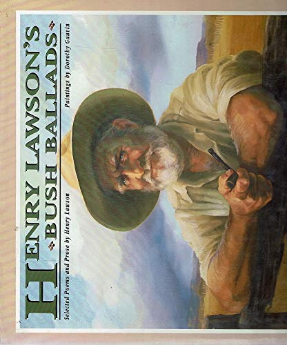 HENRY LAWSON'S BUSH BALLADS: SELECTED POEMS AND: Lawson, Henry