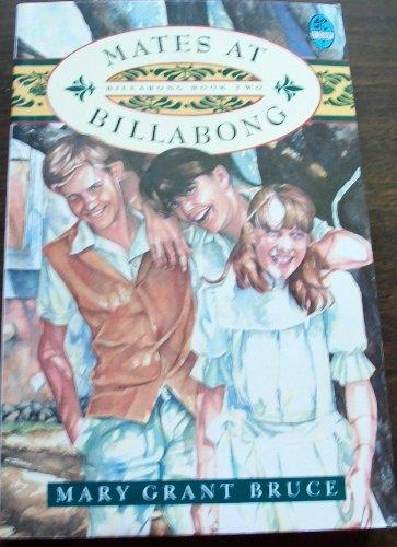 Mates at Billabong (The Billabong books): Bruce, Mary Grant