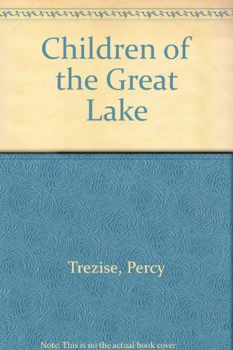 Children of the Great Lake: Trezise, Percy