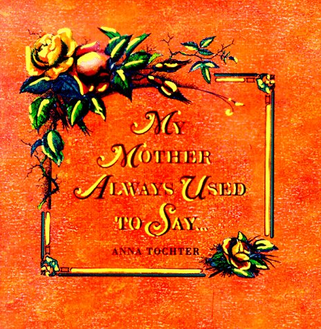 My Mother Always Used to Say.: Tochter, Anna