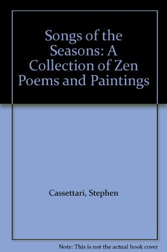 Songs of the Seasons: A Collection of Zen Poems and Paintings (0207178690) by Cassettari, Stephen
