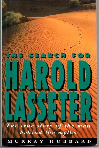 9780207179396: The Search for Harold Lasseter: The True Story of the Man behind the Myths (Imprint lives)