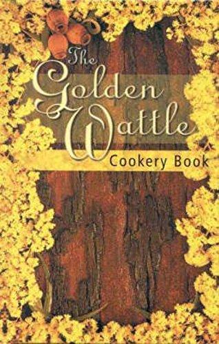 Golden Wattle Cookery Book: Bev Aisbett; M.