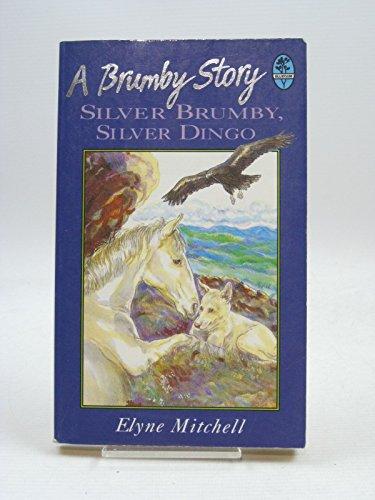 9780207181207: Silver Brumby, Silver Dingo (Bluegum)
