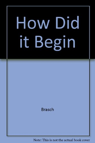 HOW DID IT BEGIN? Customs & Superstitions: Brasch, R.