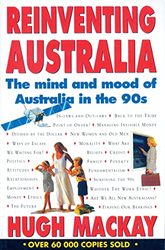 Reinventing Australia : The Mind and Mood of Australia in The 90s