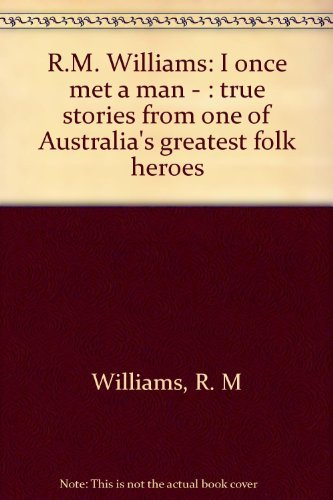 I Once Met a Man : True stories from one of Australia's greatest folk heroes.