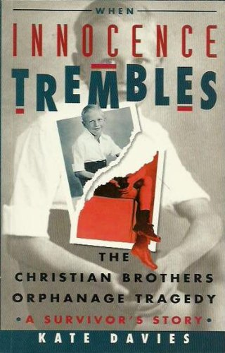 9780207184192: When Innocence Trembles: The Christian Brothers Orphanage Tragedy