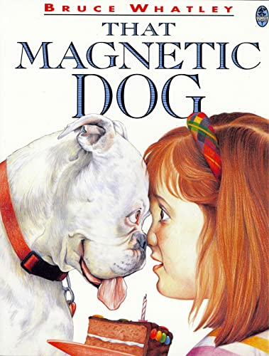 That Magnetic Dog (Paperback): Bruce Whatley