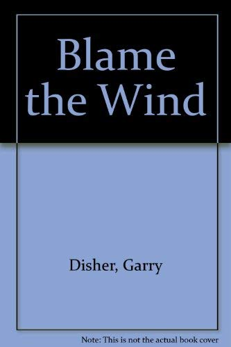 9780207184307: Blame the Wind (Masterpiece)