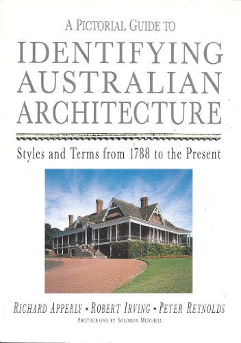 A pictorial guide to identifying australian architecture: styles.