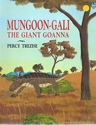9780207185946: Mungoon Gali the Giant Goanna