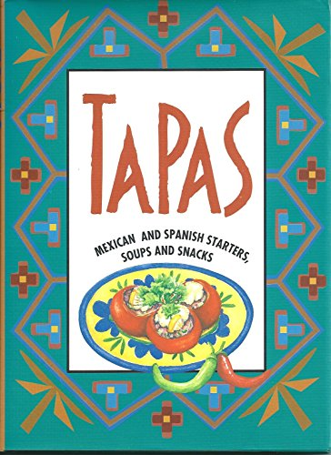9780207186059: Tapas: Mexican and Spanish Starters, Soups and Snacks